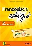 Französisch: sehr gut, 2. Lernjahr - Buch mit Download für phase-6 (mentor sehr gut)