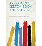 img - for A Gloucester Sketch-Book and Souvenir...(Paperback) - 2013 Edition book / textbook / text book