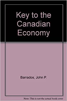 Key to the Canadian Economy: 9780819154200: Business