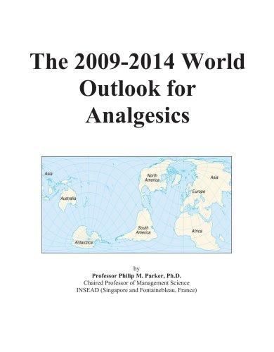The 2009-2014 World Outlook for Analgesics