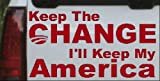Keep The Change Political Car Window Wall Laptop Decal Sticker -- Red 6in X 3.2in