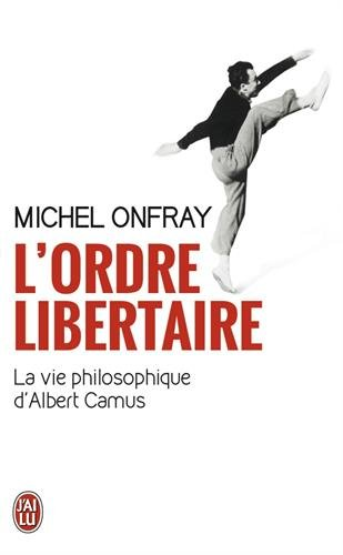lordre-libertaire-la-vie-philosophique-dalbert-camus
