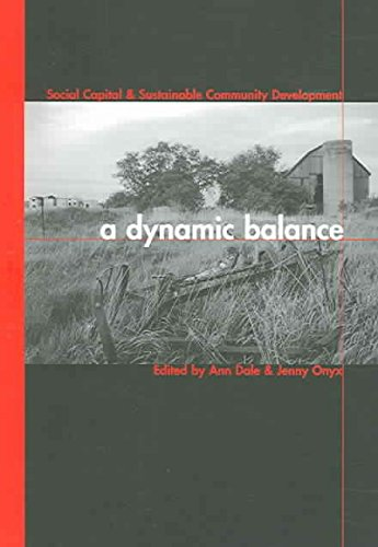 a-dynamic-balance-social-capital-and-sustainable-community-development-edited-by-ann-dale-published-