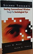 Thoughts Sociology Challenges Conventional Wisdom by Janet M. Ruane