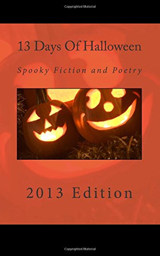 13 Days Of Halloween 2013: Spooky Fiction And Poetry