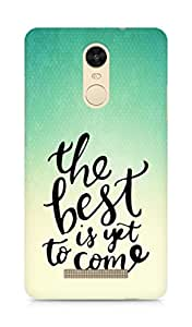 AMEZ the best is yet to come Back Cover For Xiaomi Redmi Note 3