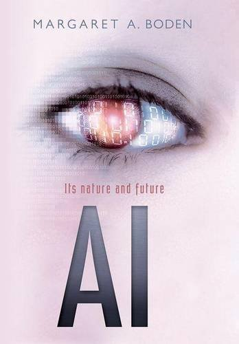 AI: Its Nature and Future, by Margaret A. Boden