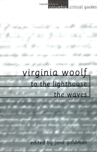 Virginia Woolf: To the Lighthouse / The Waves: Essays - Articles - Reviews (Columbia Critical Guides)