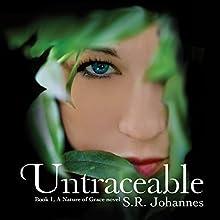 Untraceable: The Nature of Grace, Book 1 (       UNABRIDGED) by S. R. Johannes Narrated by Em Eldridge
