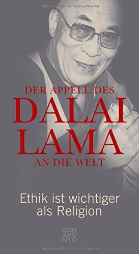 Der Appell des Dalai Lama an die Welt: Ethik ist wichtiger als Religion das Buch von Dalai Lama - Preis vergleichen und online kaufen
