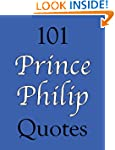 101 Prince Philip Quotes