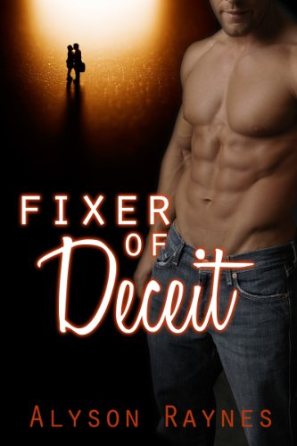 Fixer of Deceit (Fixer Series 1) by Alyson Raynes