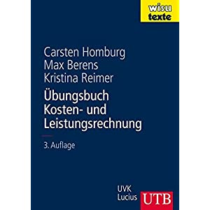 Übungsbuch Kosten- und Leistungsrechnung (wisu-texte, Band 8384)