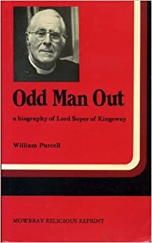 Odd Man Out: Biography of Lord Soper of Kingsway: William Purcell