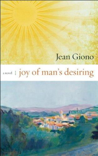 Joy of Man's Desiring: A Novel