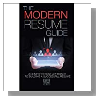 THE MODERN RESUME GUIDE: A Comprehensive Approach to Building a Successful Resume (Career Development Guides Book 1)