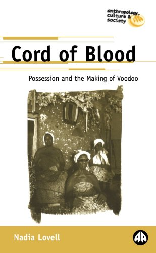 Cord of Blood: Possession and the Making of Voodoo (Anthropology, Culture and Society)