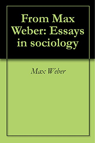 essay in sociology by max weber From max weber: essays in sociology - kindle edition by max weber, hans heinrich gerth, c wright mills download it once and read it.