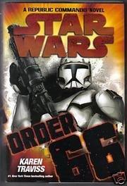 Order 66 - Star Wars, A Republic Commando Novel, by Karen Traviss
