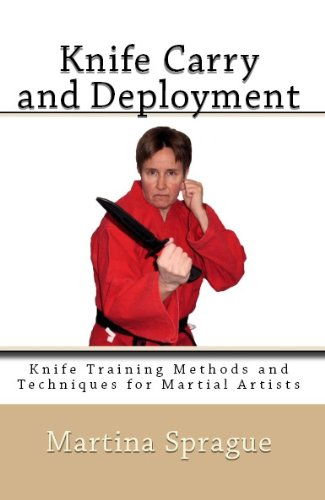 Knife Carry And Deployment (Knife Training Methods And Techniques For Martial Artists Book 2)
