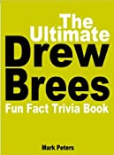 Amazon.com: The Ultimate Drew Brees Fun Fact And Trivia Book eBook: Mark Peters: Kindle Store