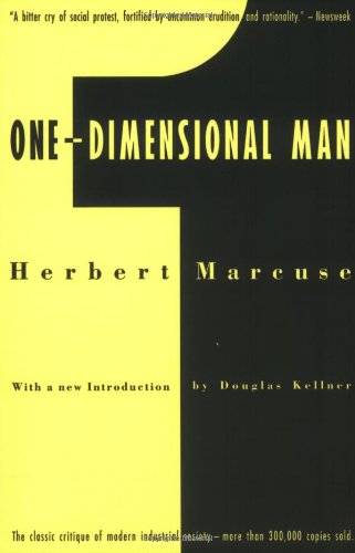 One-Dimensional Man: Studies in the Ideology of Advanced...