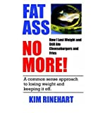 img - for BY Rinehart, Kim ( Author ) [{ Fatass No More! How I Lost Weight and Still Ate Cheeseburgers and Fries By Rinehart, Kim ( Author ) Aug - 08- 2003 ( Paperback ) } ] book / textbook / text book