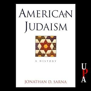 American Judaism: A History | [Jonathan D. Sarna]