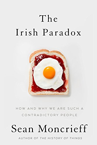 The Irish Paradox: How and Why We are Such a Contradictory People