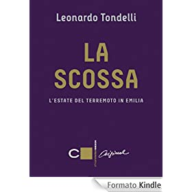 La scossa: L'estate del terremoto in Emilia (Chiarelettere Original)