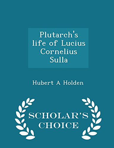 Plutarch's life of Lucius Cornelius Sulla - Scholar's Choice Edition
