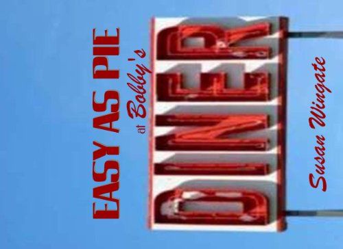 Easy As Pie at Bobby's Diner, Susan Wingate
