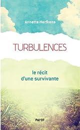 Turbulences : Le récit d'une survivante