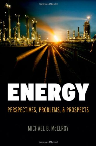 Energy: Perspectives, Problems, and Prospects, Michael B. McElroy