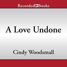 A Love Undone: An Amish Novel of Shattered Dreams and God's Unfailing Grace (       UNABRIDGED) by Cindy Woodsmall Narrated by Kate Forbes