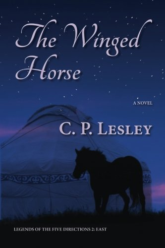 The Winged Horse (Legends of the Five Directions) (Volume 2)