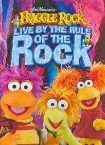 Fraggle Rock: Live by the Rule of the Rock
