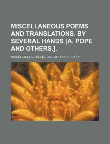 Miscellaneous poems and translations. By several hands [A. Pope and others.].