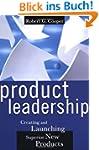 Product Leadership: Creating And Laun...