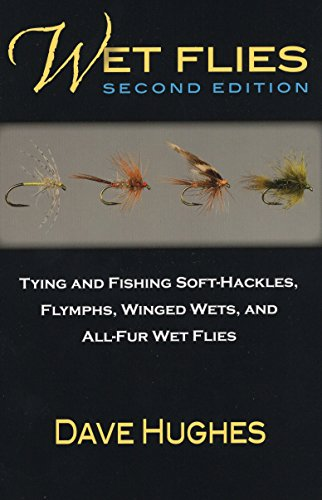 Wet Flies: Tying and Fishing Soft-Hackles, Flymphs, Winged Wets, and All-Fur Wet Flies (Wet Collection compare prices)