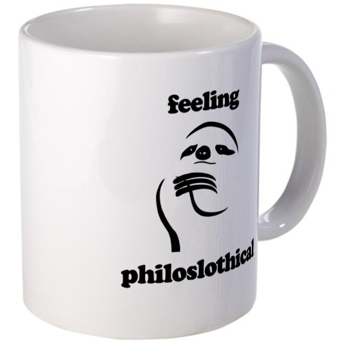 Feeling Philoslothical Mug Mug By Cafepress