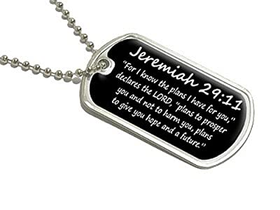 Jeremiah 29-11 - For I know the plans I have for you, declares the LORD, plans to prosper you and not to harm you, plans to give you hope and a future - christian - bible - Military Dog Tag Luggage Keychain