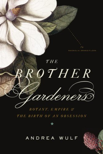 the-brother-gardeners-botany-empire-and-the-birth-of-an-obsession