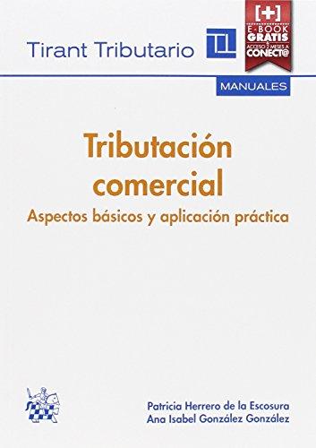 Tributación Comercial Aspectos Básicos y Aplicación Práctica (Manuales Tirant Tributario)