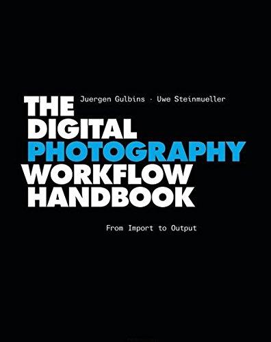 The Digital Photography Workflow Handbook