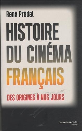 Histoire du cinéma français des origines à nos jours