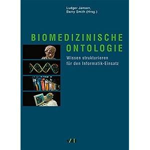 Biomedizinische Ontologie. Wissen strukturieren für den Informatik-Einsatz