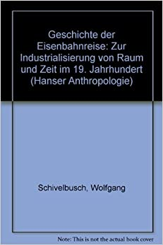 schivelbusch reading notes The railway journey: the industrialization of time and space in the nineteenth century - kindle edition by wolfgang schivelbusch download it once and read it on your kindle device, pc.