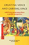 img - for Creating Voice and Carving Space: Redefining Governance Form a Gender Perspective book / textbook / text book