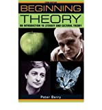 Peter Barry [ Beginning Theory An Introduction to Literary and Cultural Theory ] [ BEGINNING THEORY AN INTRODUCTION TO LITERARY AND CULTURAL THEORY ] BY Barry, Peter ( AUTHOR ) Nov-01-2008 Paperback